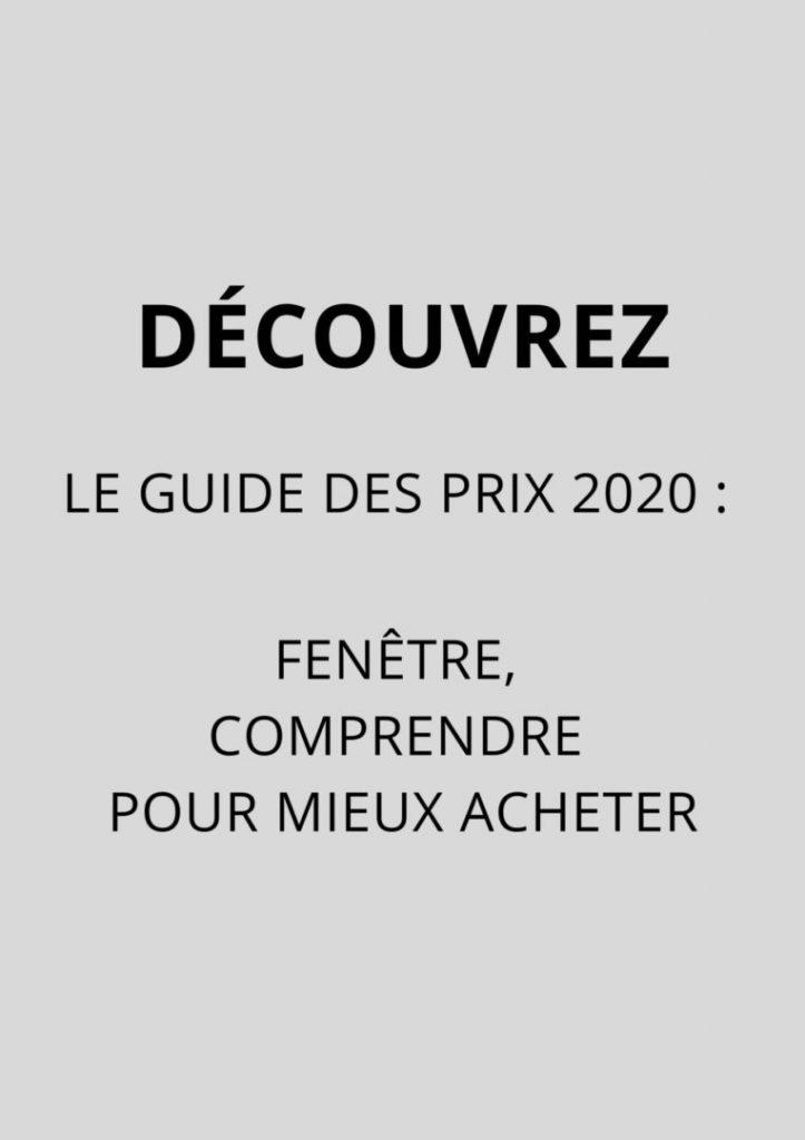 DÉCOUVREZ LE GUIDE DES PRIX 2020 _ FENÊTRE, COMPRENDRE POUR MIEUX ACHETER